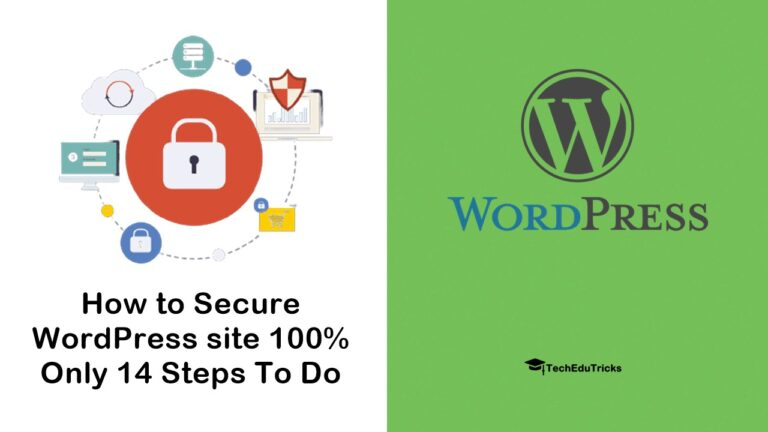 How to Secure WordPress site 100% - Only 14 Steps To Do