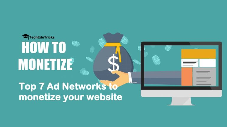 Top 7 Ad Networks to monetize your website