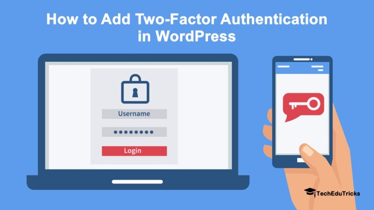 How to Add Two-Factor Authentication in WordPress 100% Secured